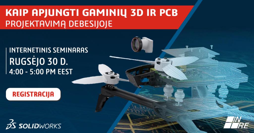 """Internetinis seminaras """"Kaip apjungti gaminių 3D ir PCB projektavimą debesijoje"""""""